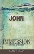 John (Immersion Bible Study Series) Paperback