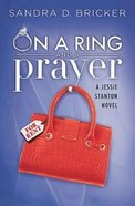 On a Ring and a Prayer (#01 in Jessie Stanton Novel Series) Paperback