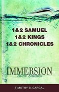 1 & 2 Samuel, 1 & 2 Kings, 1 & 2 Chronicles (Immersion Bible Study Series) Paperback