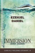 Ezekiel, Daniel (Immersion Bible Study Series) Paperback