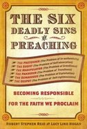 The Six Deadly Sins of Preaching Paperback