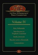 Ezra, Nehemiah, Introduction to Prophetic Literature, Isaiah, Jeremiah, Baruch, Letter of Jeremiah, Lamentations (#04 in New Interpreters Bible Commen Hardback