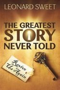 The Greatest Story Never Told Paperback
