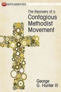 Recovery of a Contagious Methodist Movement Paperback