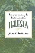 Introduccion a La Historia De La Iglesia (Introduction To The History Of The Church) Paperback