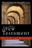 The New Testament: Methods and Meanings Paperback
