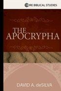 The Apocrypha (Core Biblical Studies Series) Paperback