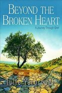 Beyond the Broken Heart (Participant's Guide) Paperback