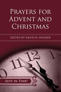 Prayers For Advent and Christmas (Just In Time Series) Paperback
