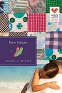 Raw Edges (Quilts Of Love Series) Paperback