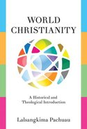 World Christianity: A Historical and Theological Introduction Paperback