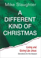 A Different Kind of Christmas (Devotions For The Season) Paperback