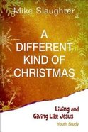 A Different Kind of Christmas (Youth Study) Paperback