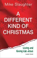 A Different Kind of Christmas (Leader Guide) Paperback