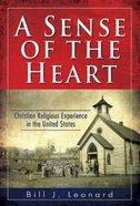 A Sense of the Heart Paperback