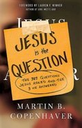 Jesus is the Question Paperback