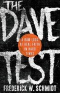 The Dave Test: A Raw Look At Real Faith in Hard Times Paperback