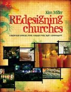 Redesigning Churches: Creating Spaces For Connection and Community Paperback