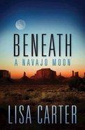 Beneath a Navajo Moon Paperback