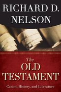 The Old Testament: Canon, History, and Literature Paperback