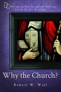 Why the Church? (Reframing New Testament Theology Series) Paperback