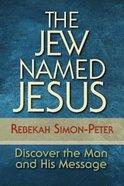 The Jew Named Jesus Paperback