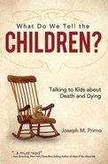 What Do We Tell the Children? Paperback