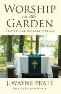 Worship in the Garden Paperback