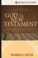 God in the New Testament (Core Biblical Studies Series) Paperback