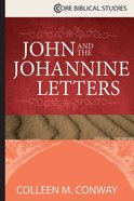 John and the Johannine Letters (Core Biblical Studies Series) Paperback