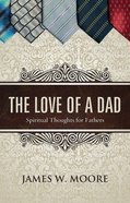 The Love of a Dad Paperback