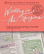 Writing in the Margins: Connecting With God on the Pages of Your Bible Paperback