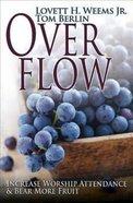 Overflow: Increase Worship Attendance & Bear More Fruit Paperback