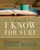 This I Know For Sure (Leader Guide) Paperback