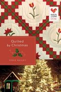 Quilted By Christmas (Quilts Of Love Series) Paperback