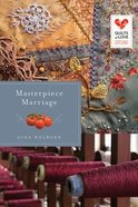 Masterpiece Marriage (Quilts Of Love Series) Paperback