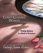 The Christ-Centered Woman (Leader Guide) Paperback