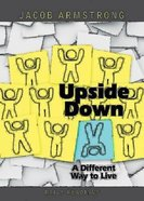 Upside Down: A Different Way to Live: Daily Readings Paperback