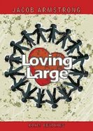 Loving Large Daily Readings Paperback