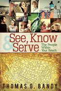 See, Know & Serve the People Within Your Reach Paperback