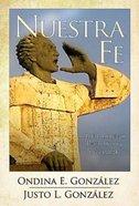 Nuestra Fe: A Latin American Church History Sourcebook Paperback