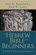 The Hebrew Bible For Beginners Paperback
