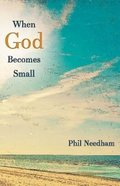 When God Becomes Small Paperback