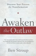 Awaken the Outlaw, Magician, and Hero Inside Paperback
