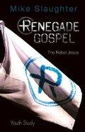 Renegade Gospel (Youth Study) Paperback