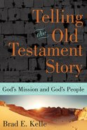 Telling the Old Testament Story: God's Mission and God's People Paperback