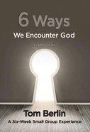 6 Ways We Encounter God (Leader Guide) Paperback