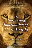 The Surprising Imagination of C S Lewis: An Introduction Paperback