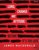 Lord, Change My Attitude Before It's Too Late (Leader Kit) Pack