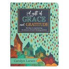 Gift of Grace and Gratitude Devotional, A: 366 Grace-Filled Days to a Life of Gratitude and Joy (Gift Of Grace Collection) Paperback